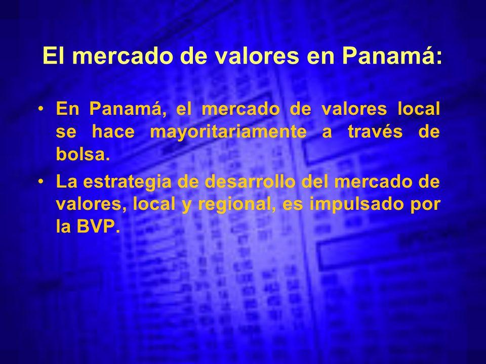 El mercado de valores en Panamá: En Panamá, el mercado de valores local se hace mayoritariamente a través de bolsa.