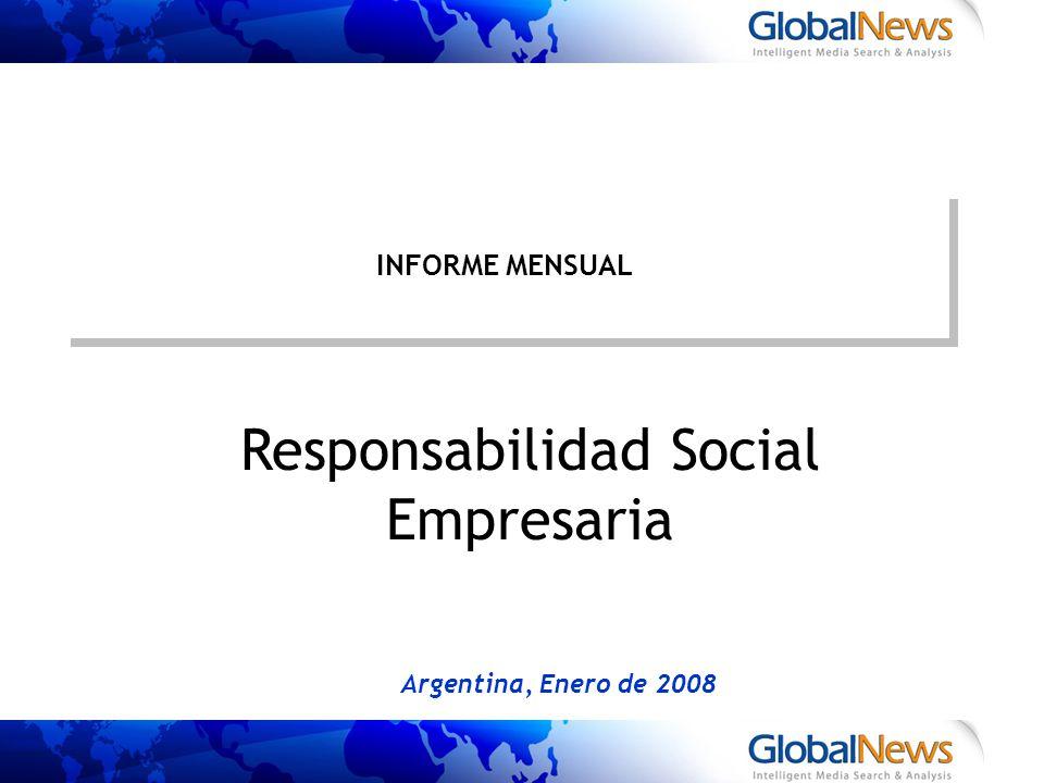 INFORME MENSUAL Argentina, Enero de 2008 Responsabilidad Social Empresaria