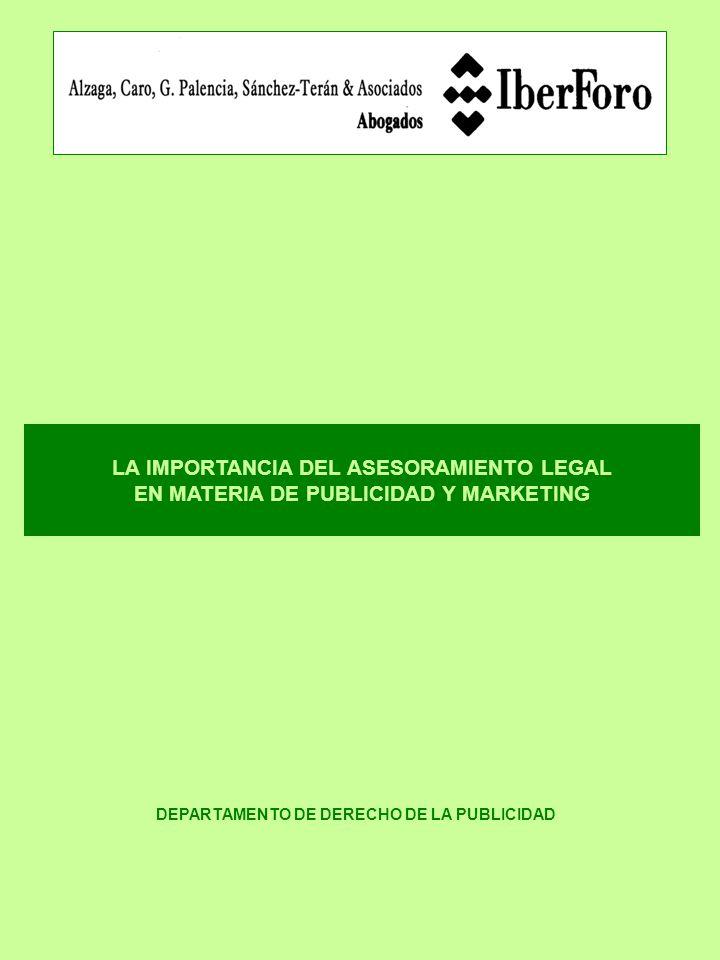 LA IMPORTANCIA DEL ASESORAMIENTO LEGAL EN MATERIA DE PUBLICIDAD Y MARKETING DEPARTAMENTO DE DERECHO DE LA PUBLICIDAD