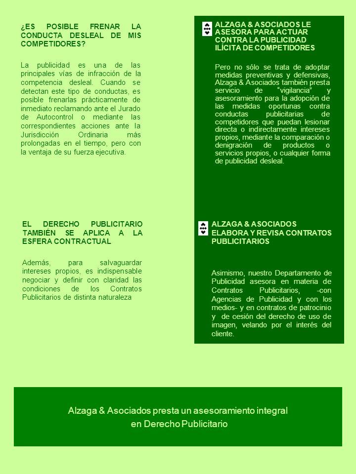 ALZAGA & ASOCIADOS LE ASESORA PARA ACTUAR CONTRA LA PUBLICIDAD ILÍCITA DE COMPETIDORES Pero no sólo se trata de adoptar medidas preventivas y defensiv