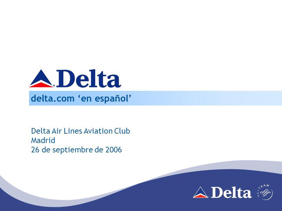 Delta Air Lines Aviation Club Madrid 26 de septiembre de 2006 delta.com en español