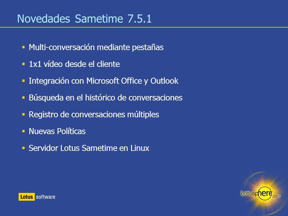 13 Novedades Sametime 7.5.1 Multi-conversación mediante pestañas 1x1 vídeo desde el cliente Integración con Microsoft Office y Outlook Búsqueda en el