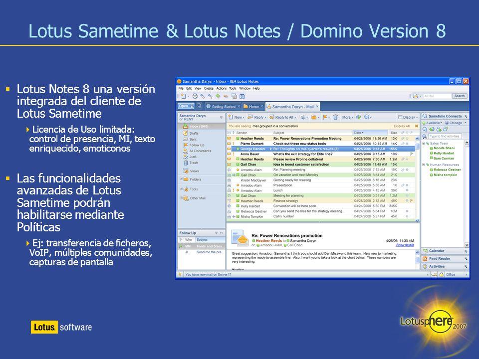 23 Lotus Sametime & Lotus Notes / Domino Version 8 Lotus Notes 8 una versión integrada del cliente de Lotus Sametime Licencia de Uso limitada: control