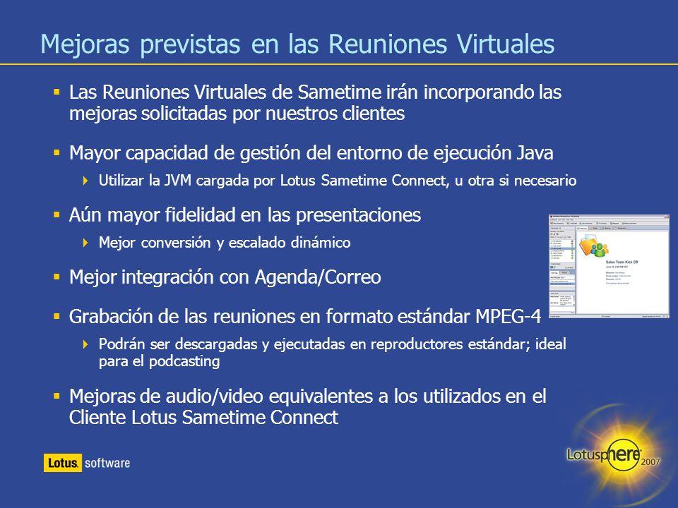 24 Mejoras previstas en las Reuniones Virtuales Las Reuniones Virtuales de Sametime irán incorporando las mejoras solicitadas por nuestros clientes Ma