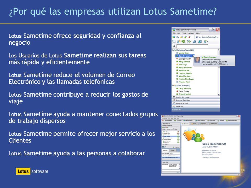 37 ¿Por qué las empresas utilizan Lotus Sametime? Lotus Sametime ofrece seguridad y confianza al negocio Los Usuarios de Lotus Sametime realizan sus t
