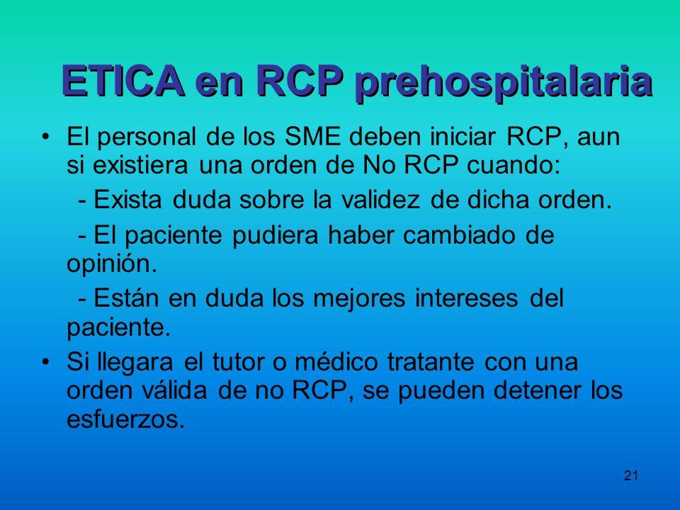21 El personal de los SME deben iniciar RCP, aun si existiera una orden de No RCP cuando: - Exista duda sobre la validez de dicha orden. - El paciente