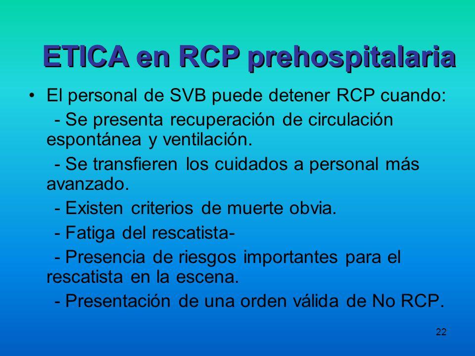 22 El personal de SVB puede detener RCP cuando: - Se presenta recuperación de circulación espontánea y ventilación. - Se transfieren los cuidados a pe
