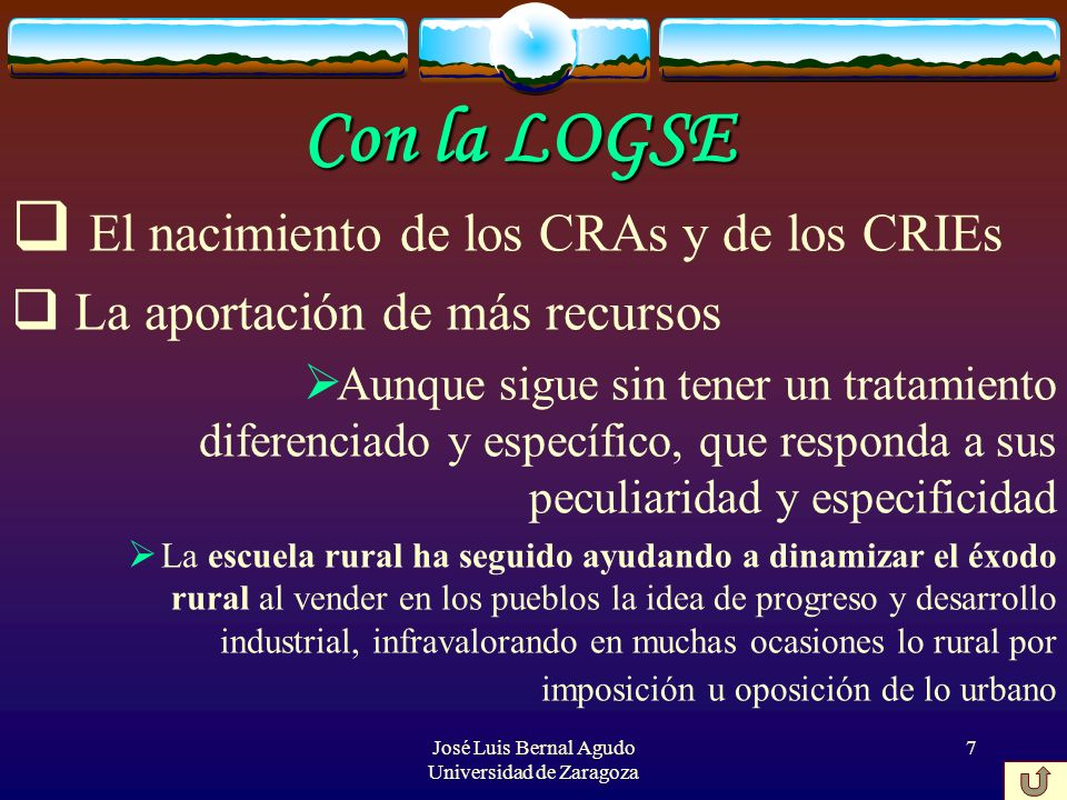 José Luis Bernal Agudo Universidad de Zaragoza 7 Con la LOGSE El nacimiento de los CRAs y de los CRIEs La aportación de más recursos Aunque sigue sin
