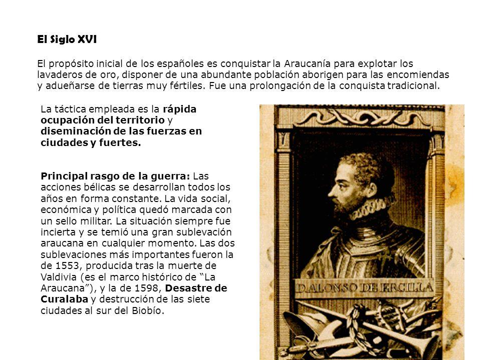 PSU Historia y Ciencias Sociales Raíces Históricas de Chile U 1/ 16 El Siglo XVI El propósito inicial de los españoles es conquistar la Araucanía para