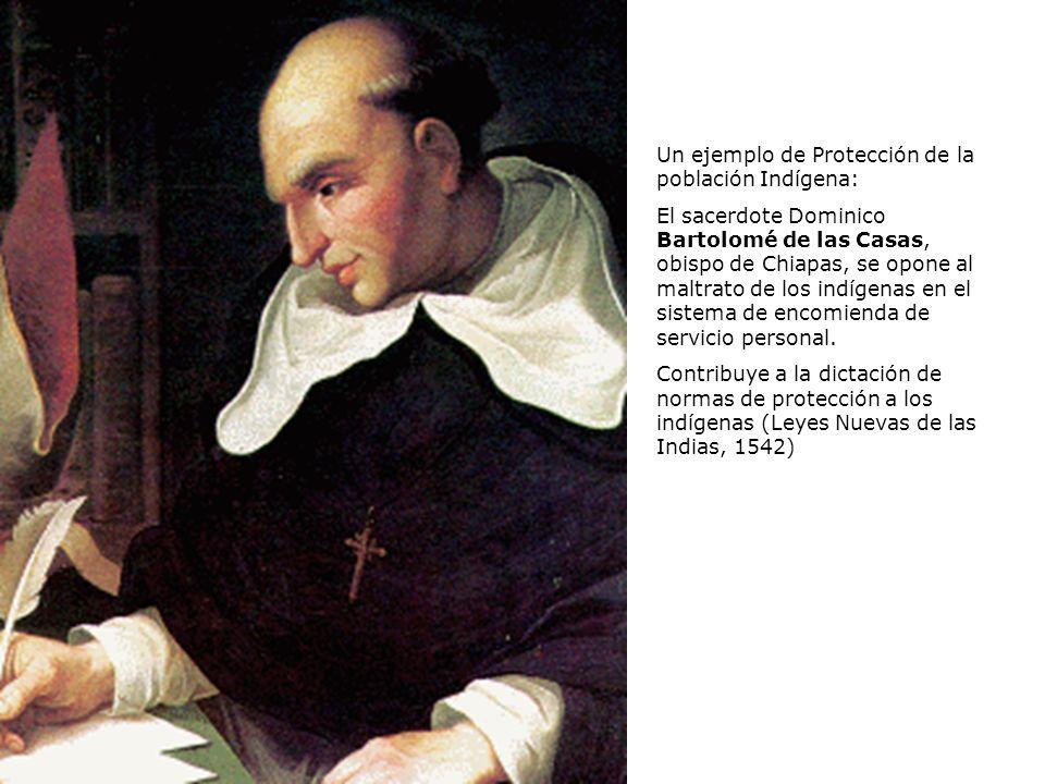 PSU Historia y Ciencias Sociales Raíces Históricas de Chile U 1/ 6 Un ejemplo de Protección de la población Indígena: El sacerdote Dominico Bartolomé