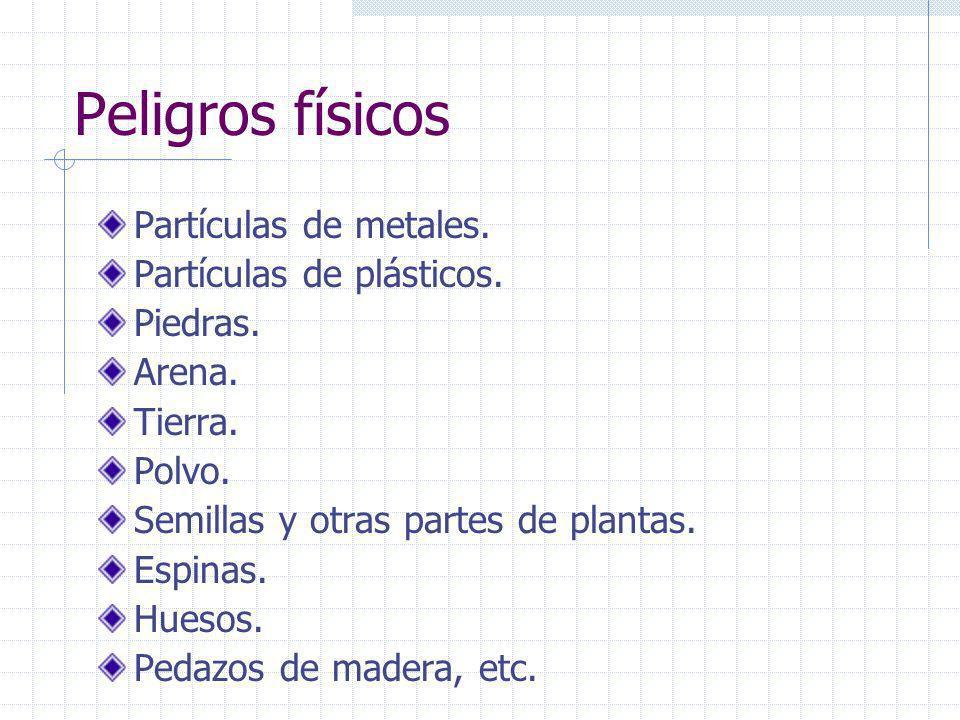 Peligros químicos: Residuos de agroquímicos y pesticidas. Sustancias limpiadoras y desinfectantes mal usadas. Aditivos auxiliares mal usados. Contamin