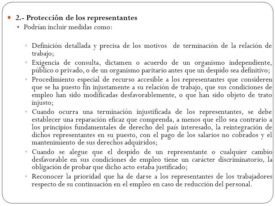 2.- Protección de los representantes Podrían incluir medidas como: Definición detallada y precisa de los motivos de terminación de la relación de trab