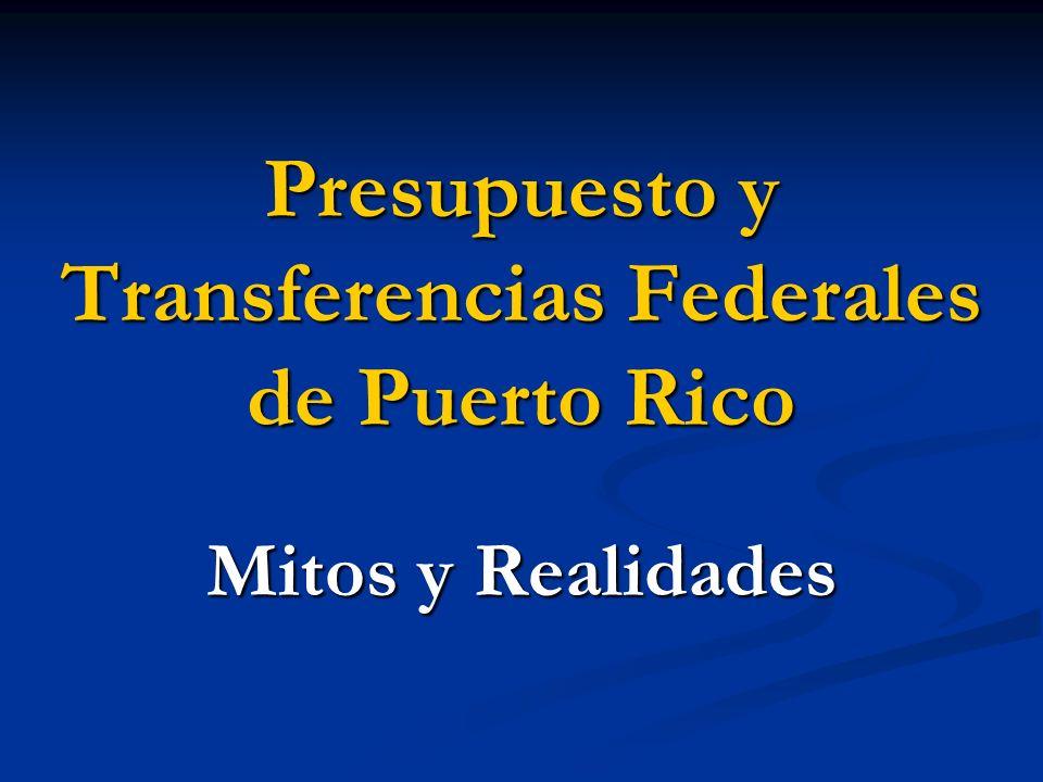 Presupuesto y Transferencias Federales de Puerto Rico Mitos y Realidades