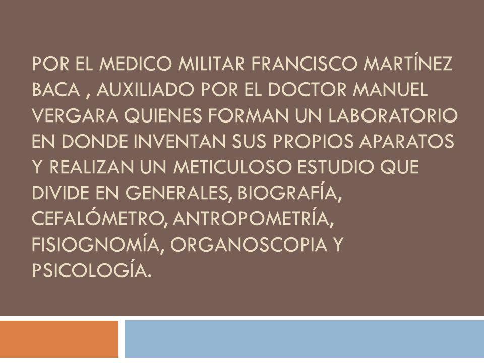POR EL MEDICO MILITAR FRANCISCO MARTÍNEZ BACA, AUXILIADO POR EL DOCTOR MANUEL VERGARA QUIENES FORMAN UN LABORATORIO EN DONDE INVENTAN SUS PROPIOS APAR