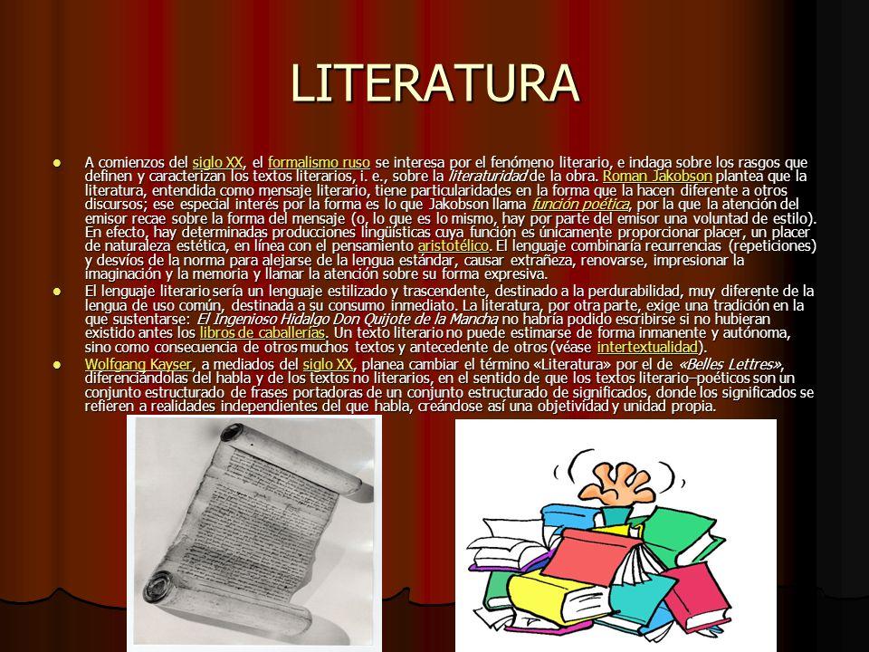 LITERATURA A comienzos del siglo XX, el formalismo ruso se interesa por el fenómeno literario, e indaga sobre los rasgos que definen y caracterizan los textos literarios, i.