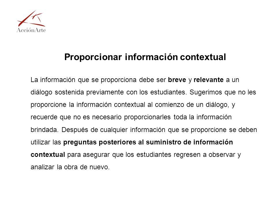 Proporcionar información contextual La información que se proporciona debe ser breve y relevante a un diálogo sostenida previamente con los estudiante