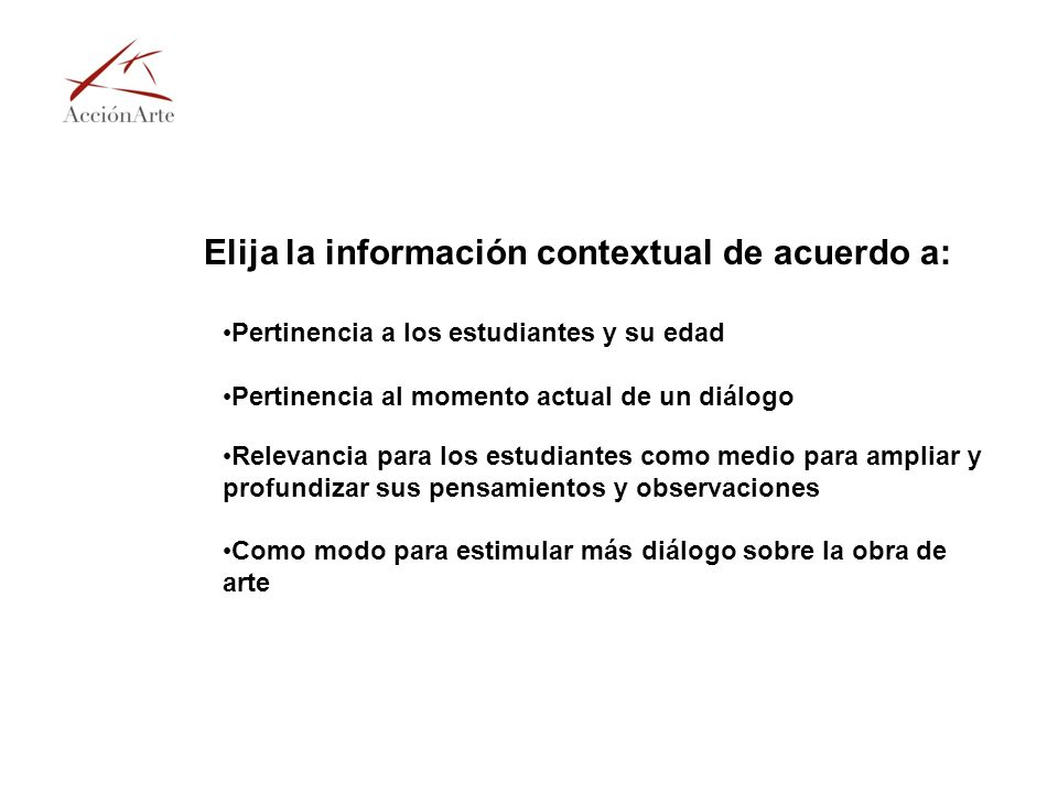 Elija la información contextual de acuerdo a: Pertinencia a los estudiantes y su edad Pertinencia al momento actual de un diálogo Relevancia para los