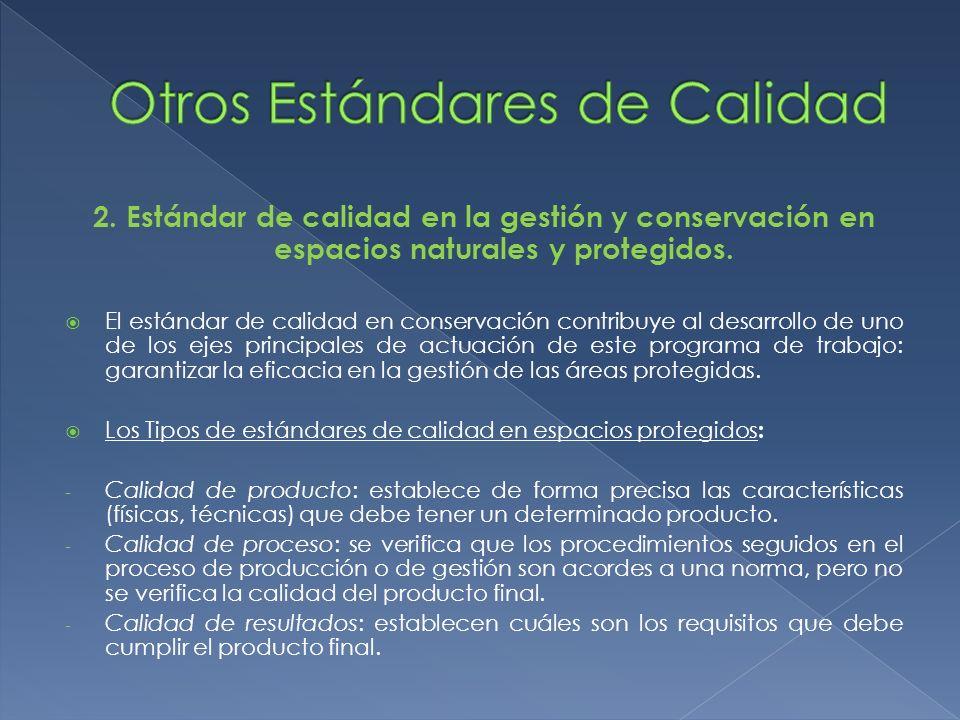 2. Estándar de calidad en la gestión y conservación en espacios naturales y protegidos. El estándar de calidad en conservación contribuye al desarroll