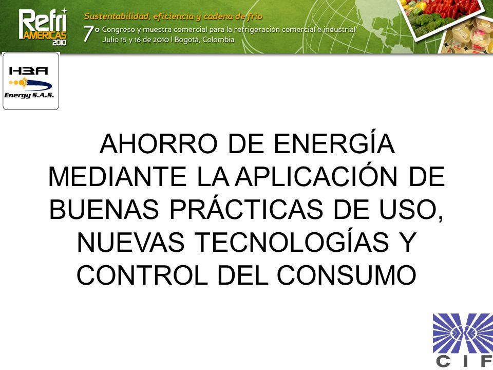 AHORRO DE ENERGÍA MEDIANTE LA APLICACIÓN DE BUENAS PRÁCTICAS DE USO, NUEVAS TECNOLOGÍAS Y CONTROL DEL CONSUMO