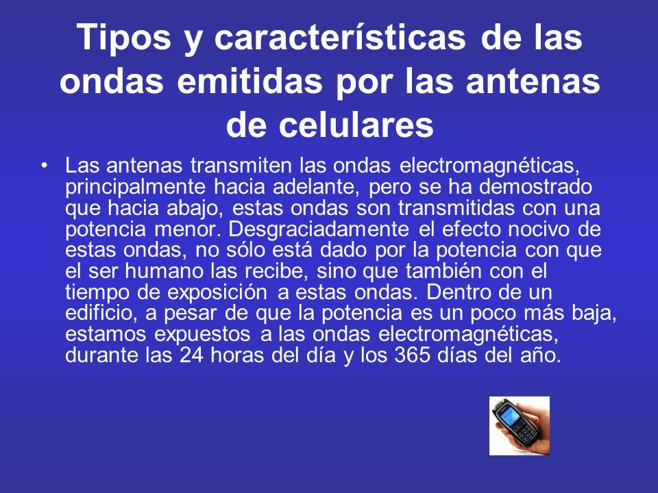 Tipos y características de las ondas emitidas por las antenas de celulares Las antenas transmiten las ondas electromagnéticas, principalmente hacia ad