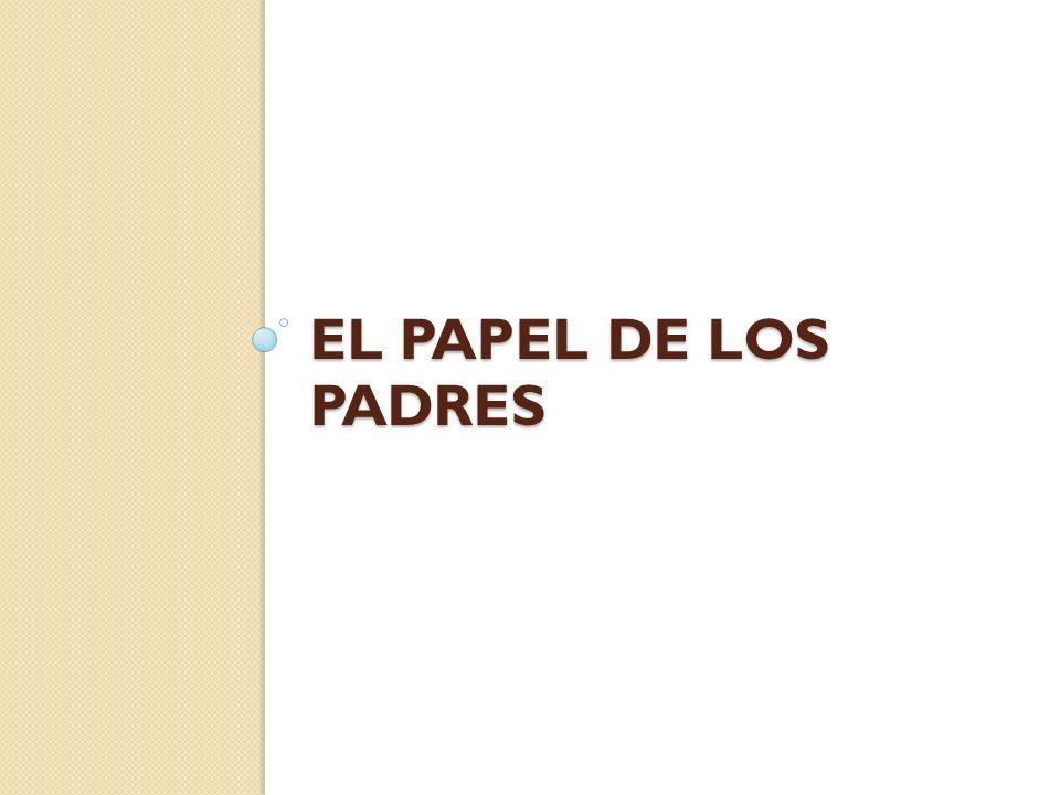 EL PAPEL DE LOS PADRES