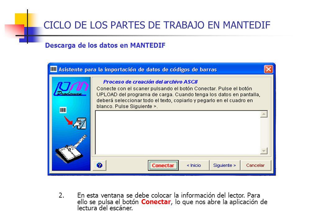 CICLO DE LOS PARTES DE TRABAJO EN MANTEDIF Descarga de los datos en MANTEDIF 2.En esta ventana se debe colocar la información del lector. Para ello se