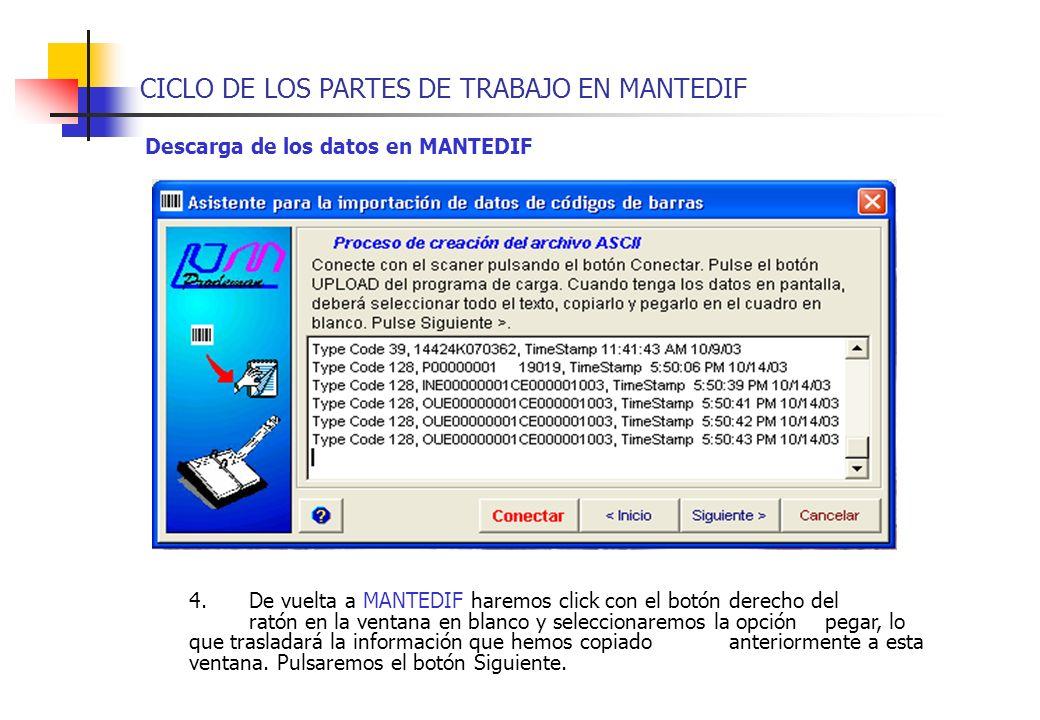 CICLO DE LOS PARTES DE TRABAJO EN MANTEDIF Descarga de los datos en MANTEDIF 4.De vuelta a MANTEDIF haremos click con el botón derecho del ratón en la
