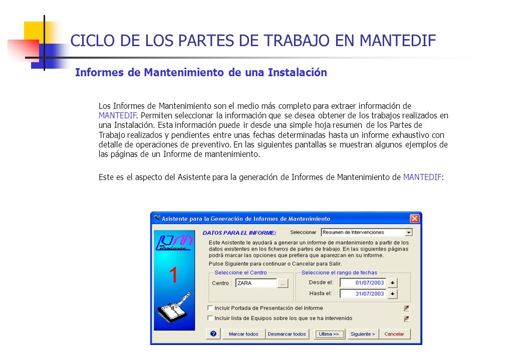 CICLO DE LOS PARTES DE TRABAJO EN MANTEDIF Informes de Mantenimiento de una Instalación Los Informes de Mantenimiento son el medio más completo para e