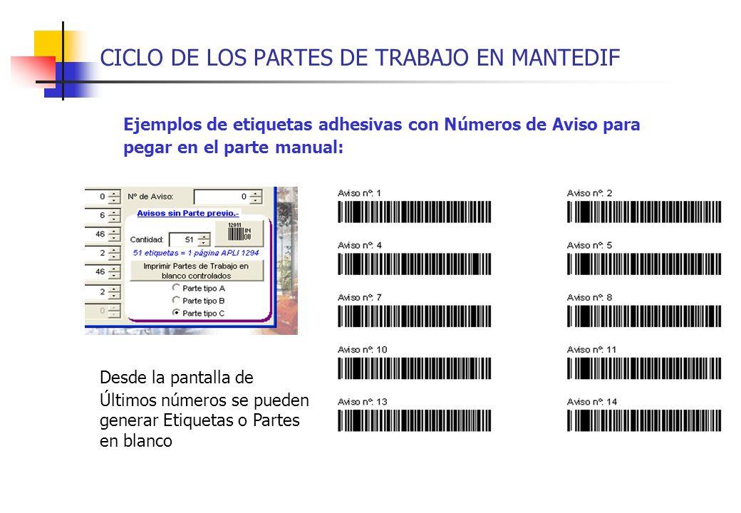 CICLO DE LOS PARTES DE TRABAJO EN MANTEDIF Ejemplos de etiquetas adhesivas con Números de Aviso para pegar en el parte manual: Desde la pantalla de Úl