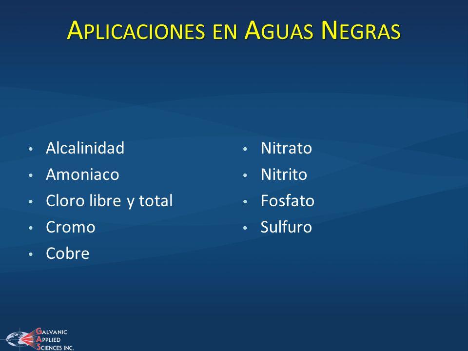 A PLICACIONES EN A GUAS N EGRAS Alcalinidad Amoniaco Cloro libre y total Cromo Cobre Nitrato Nitrito Fosfato Sulfuro