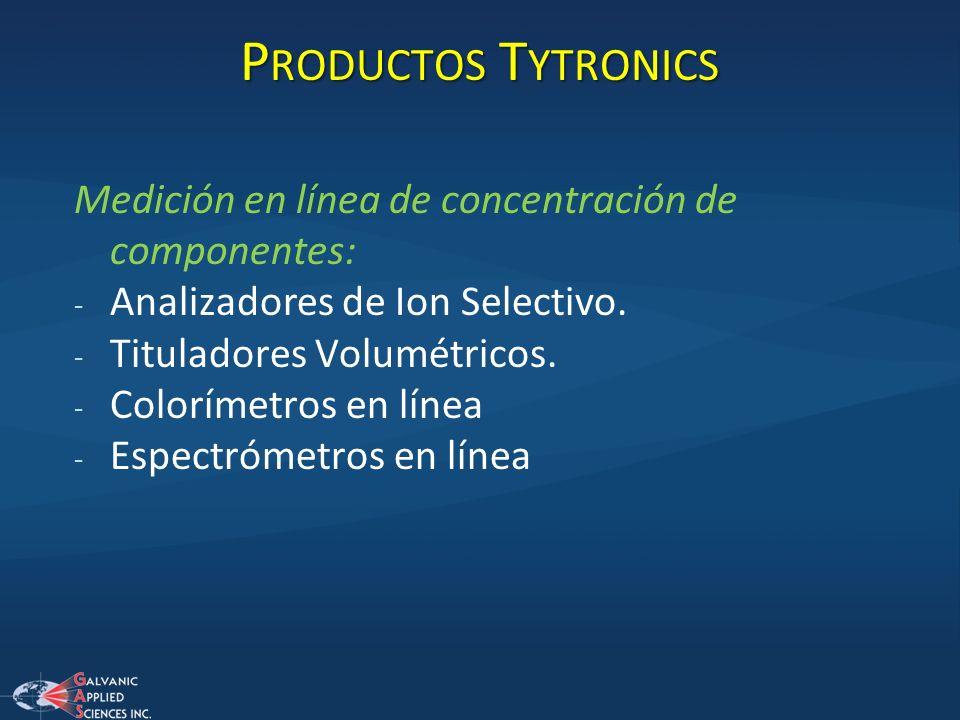P RODUCTOS T YTRONICS Medición en línea de concentración de componentes: - Analizadores de Ion Selectivo. - Tituladores Volumétricos. - Colorímetros e