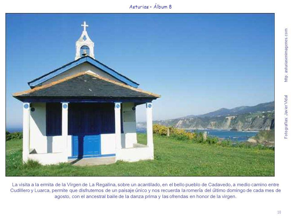 10 Asturias - Álbum 8 Fotografías: Javier Vidal http: asturiasenimagenes.com La visita a la ermita de la Virgen de La Regalina, sobre un acantilado, e
