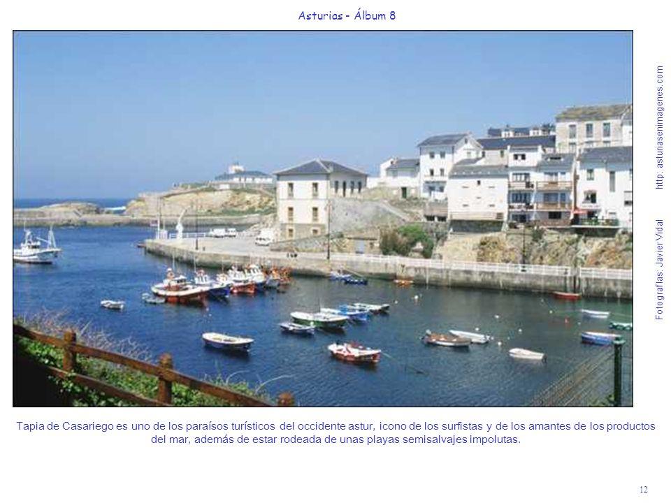 12 Asturias - Álbum 8 Fotografías: Javier Vidal http: asturiasenimagenes.com Tapia de Casariego es uno de los paraísos turísticos del occidente astur,