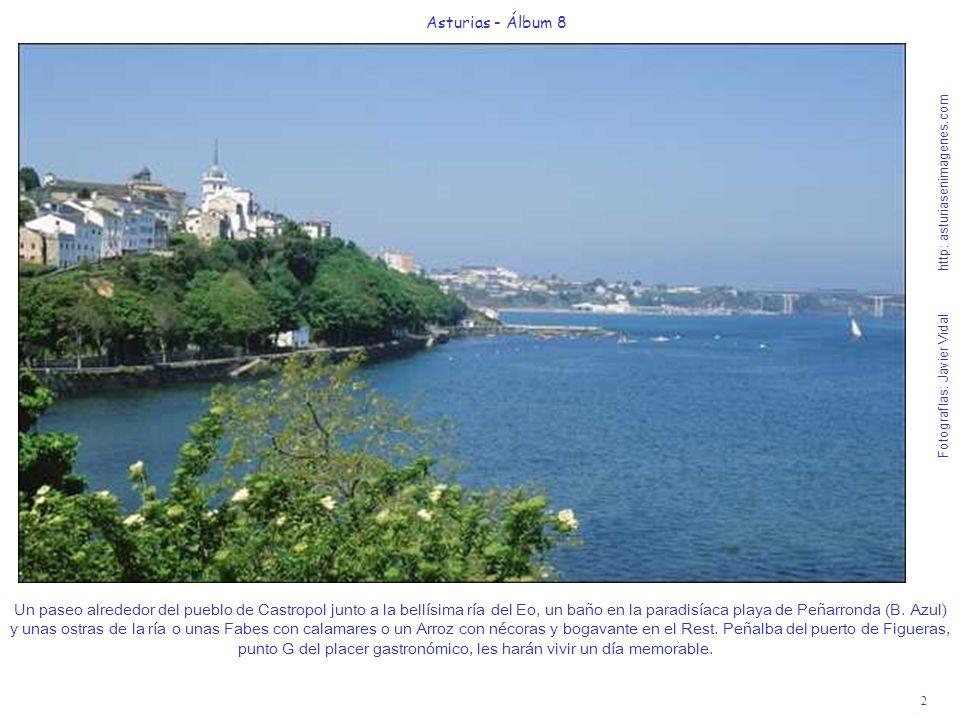3 Asturias - Álbum 8 Fotografías: Javier Vidal http: asturiasenimagenes.com La playa urbana de Tapia de Casariego o de Anguileiro es una de las mejores, más limpias y menos peligrosas del occidente astur.
