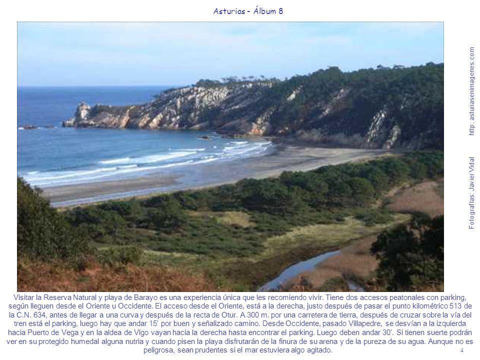 4 Asturias - Álbum 8 Fotografías: Javier Vidal http: asturiasenimagenes.com Visitar la Reserva Natural y playa de Barayo es una experiencia única que