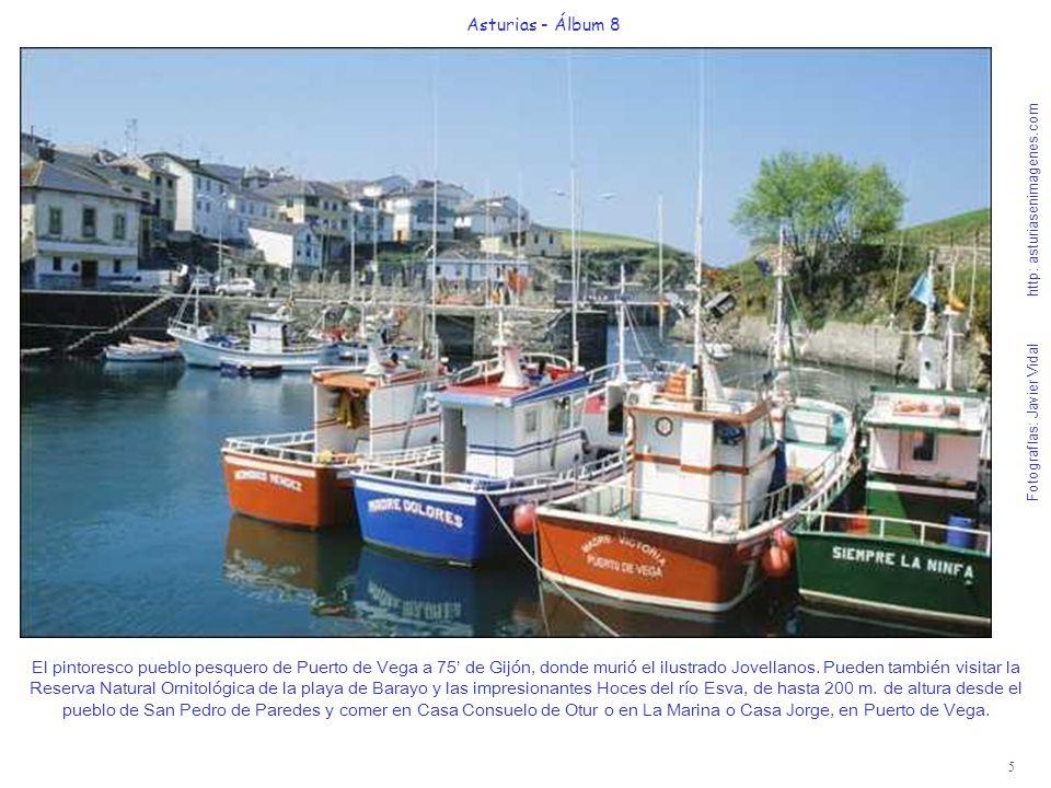 5 Asturias - Álbum 8 Fotografías: Javier Vidal http: asturiasenimagenes.com El pintoresco pueblo pesquero de Puerto de Vega a 75 de Gijón, donde murió
