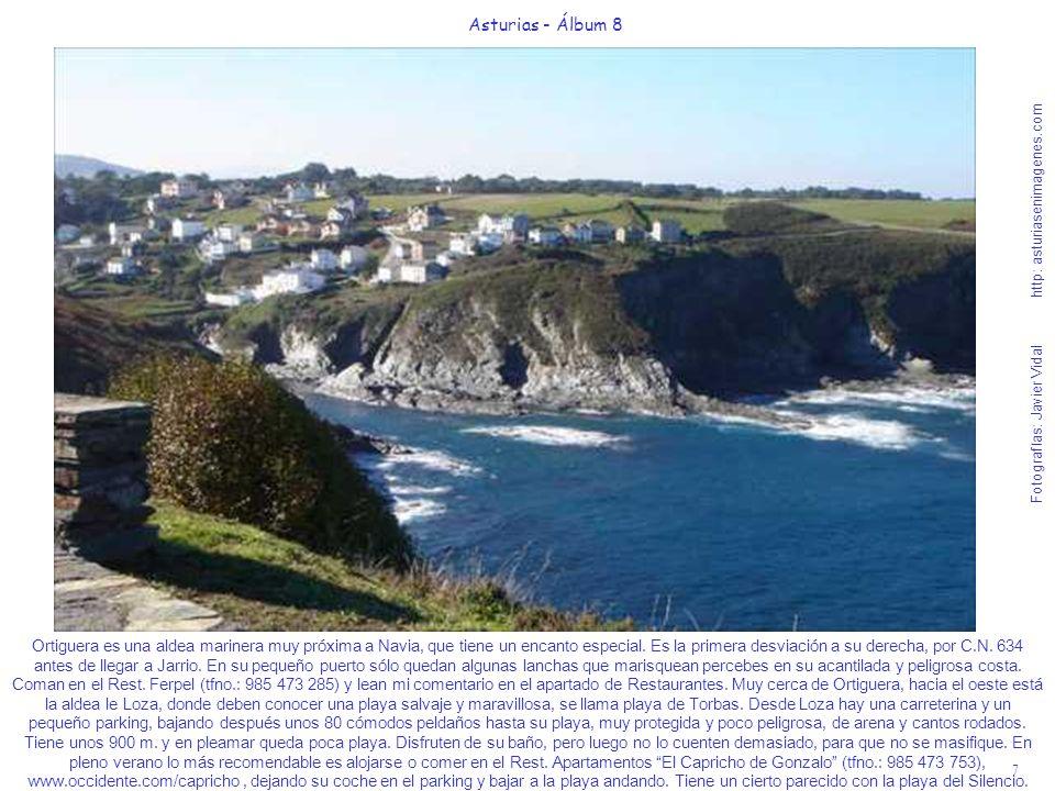 7 Asturias - Álbum 8 Fotografías: Javier Vidal http: asturiasenimagenes.com Ortiguera es una aldea marinera muy próxima a Navia, que tiene un encanto