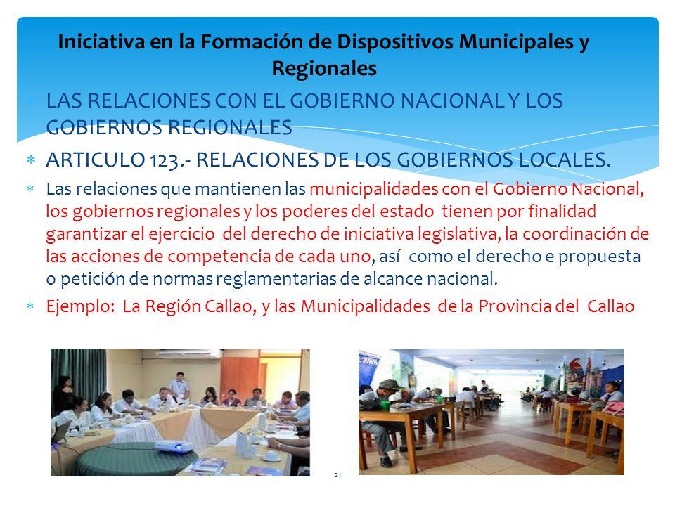LAS RELACIONES CON EL GOBIERNO NACIONAL Y LOS GOBIERNOS REGIONALES ARTICULO 123.- RELACIONES DE LOS GOBIERNOS LOCALES. Las relaciones que mantienen la
