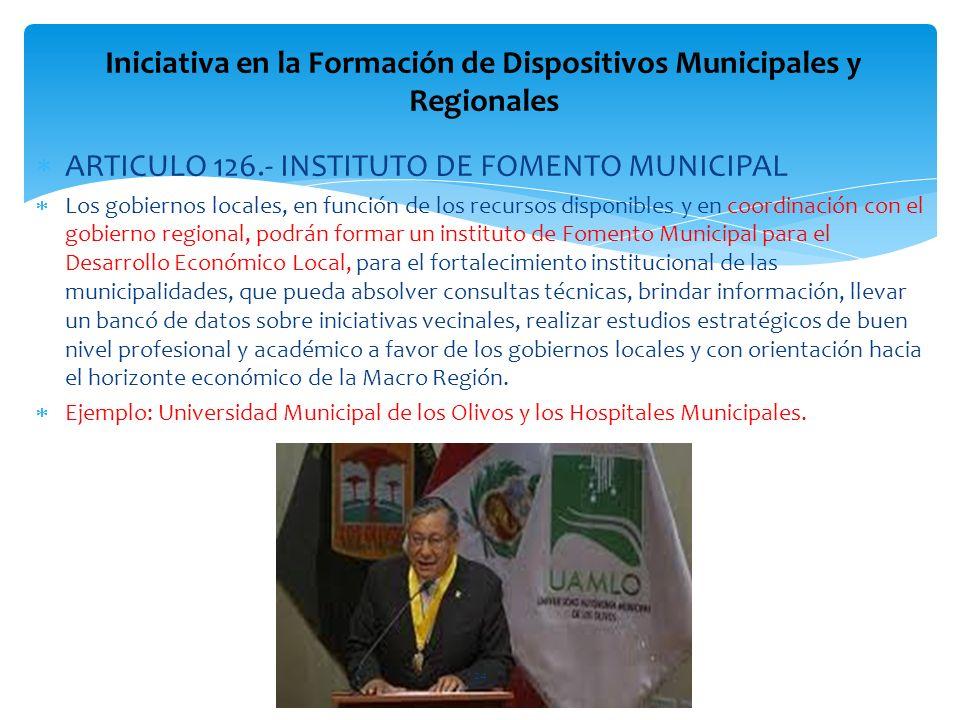 ARTICULO 126.- INSTITUTO DE FOMENTO MUNICIPAL Los gobiernos locales, en función de los recursos disponibles y en coordinación con el gobierno regional