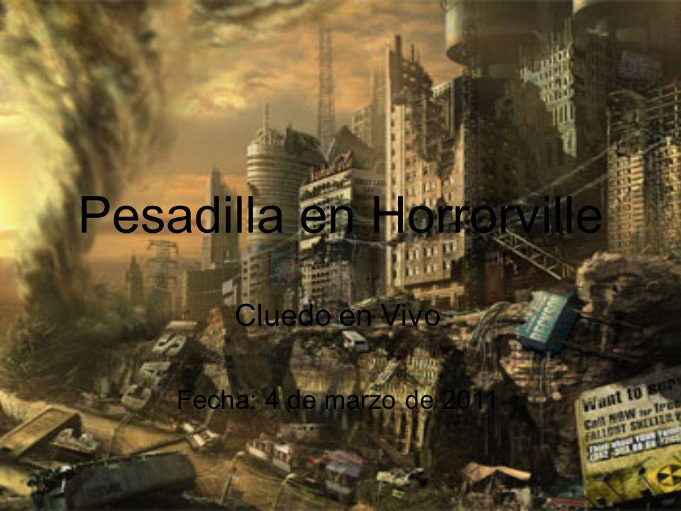Pesadilla en Horrorville Cluedo en Vivo Fecha: 4 de marzo de 2011