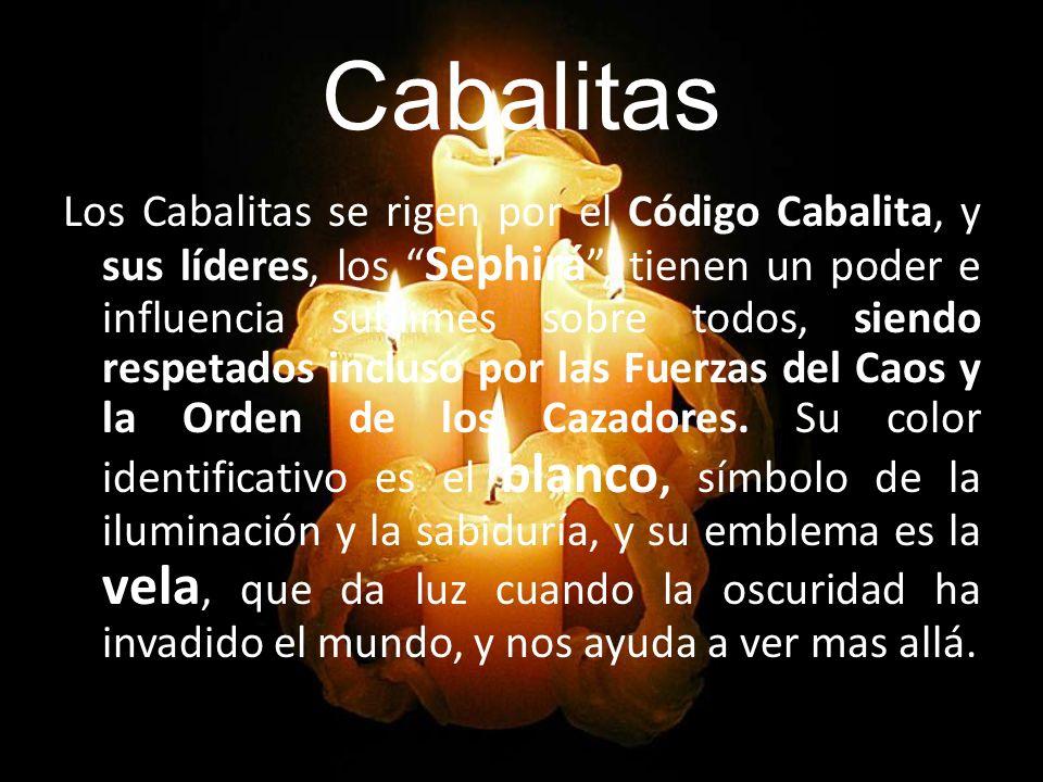 Cabalitas Los Cabalitas se rigen por el Código Cabalita, y sus líderes, los Sephirá, tienen un poder e influencia sublimes sobre todos, siendo respeta