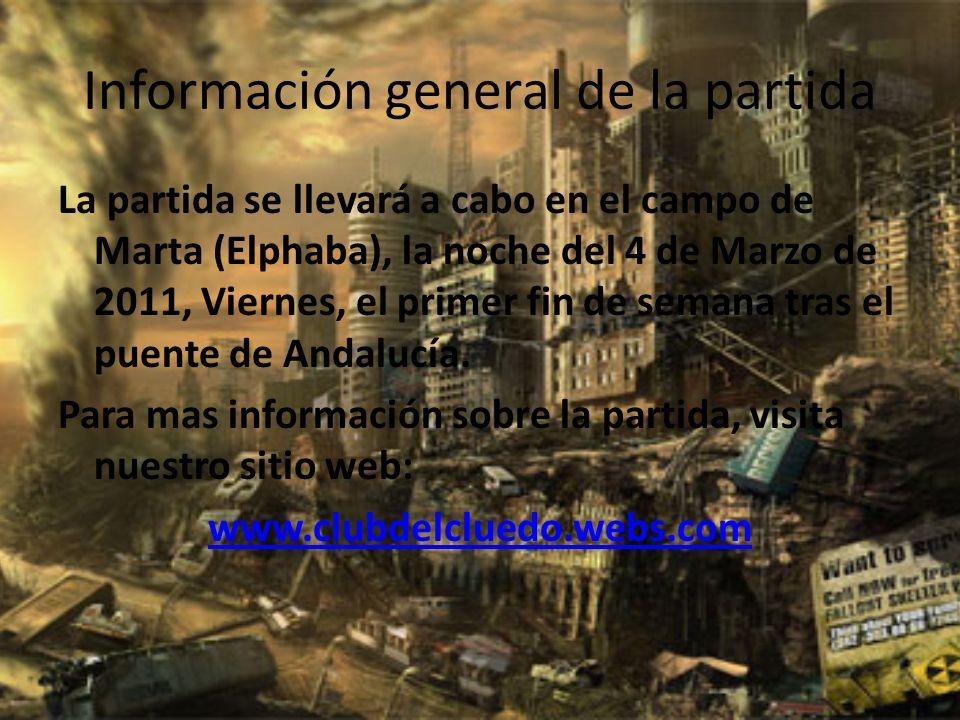 Información general de la partida La partida se llevará a cabo en el campo de Marta (Elphaba), la noche del 4 de Marzo de 2011, Viernes, el primer fin