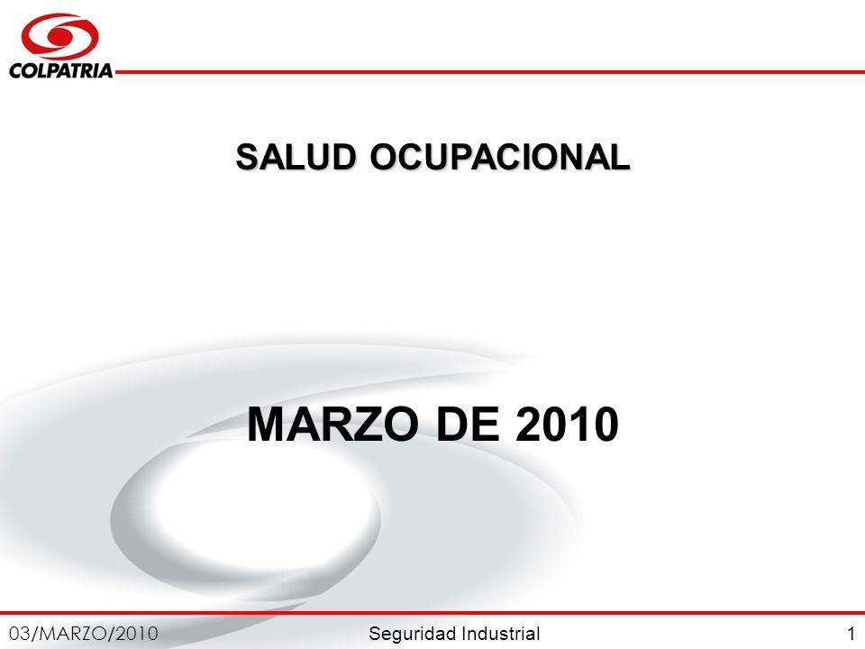 Seguridad Industrial 03/MARZO/2010 2 FUNCIONARIOS DE OBRA CONSTRUCTORA COLPATRIA CONSTRUCTORA COLPATRIA PLAZA DE SAN JOAQUIN