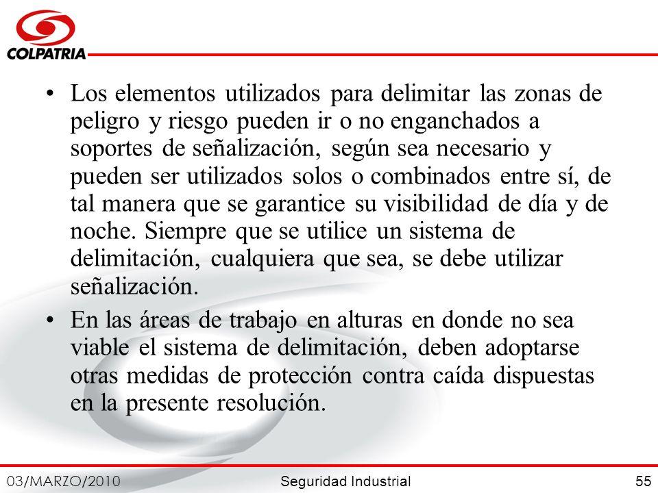 Seguridad Industrial 03/MARZO/2010 55 Los elementos utilizados para delimitar las zonas de peligro y riesgo pueden ir o no enganchados a soportes de s