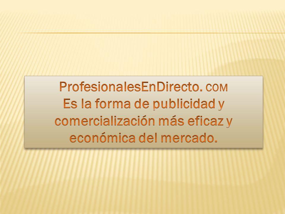 Para mayor información : Escriba a nuestro correo electrónico info@profesionalesendirecto.com