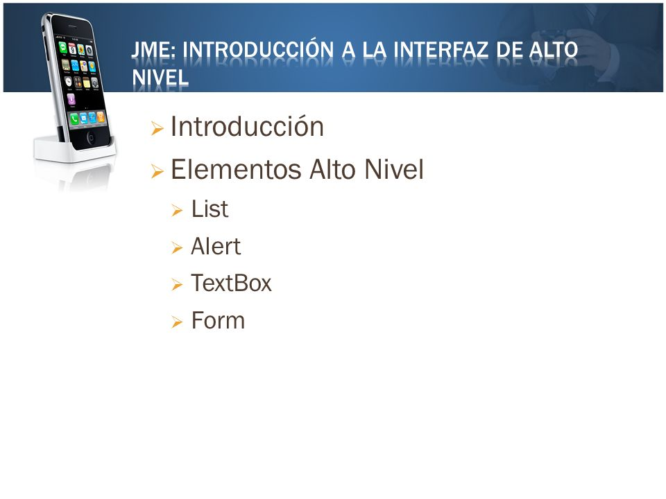 Introducción Elementos Alto Nivel List Alert TextBox Form