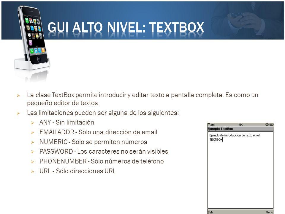 La clase TextBox permite introducir y editar texto a pantalla completa. Es como un pequeño editor de textos. Las limitaciones pueden ser alguna de los