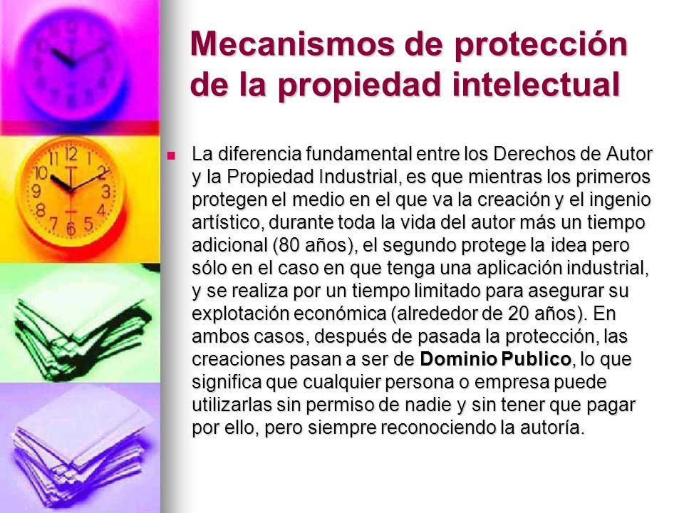 Mecanismos de protección de la propiedad intelectual La diferencia fundamental entre los Derechos de Autor y la Propiedad Industrial, es que mientras