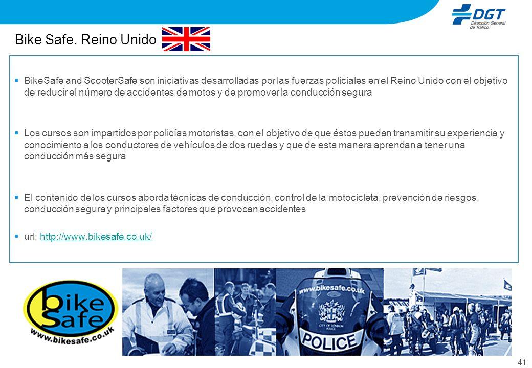 41 Bike Safe. Reino Unido BikeSafe and ScooterSafe son iniciativas desarrolladas por las fuerzas policiales en el Reino Unido con el objetivo de reduc