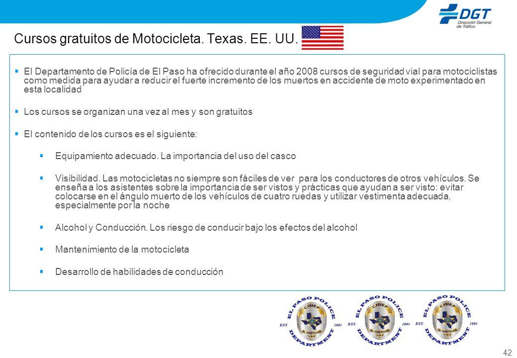 42 Cursos gratuitos de Motocicleta. Texas. EE. UU. El Departamento de Policía de El Paso ha ofrecido durante el año 2008 cursos de seguridad vial para